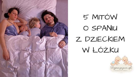 Mamowskaz 001: 5 mitów o spaniu z dzieckiem w jednym łóżku