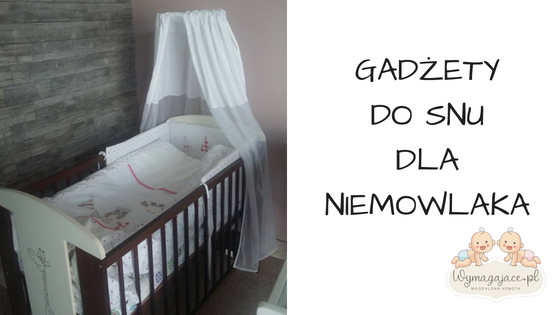 Gadżety do snu dla niemowlaka Wymagajace.pl Magdalena Komsta