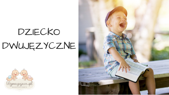 Dziecko dwujęzyczne – wywiad z logopedą Katarzyną Czyżycką