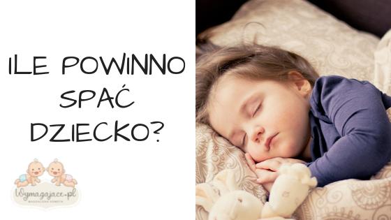 Ile powinno spać dziecko?