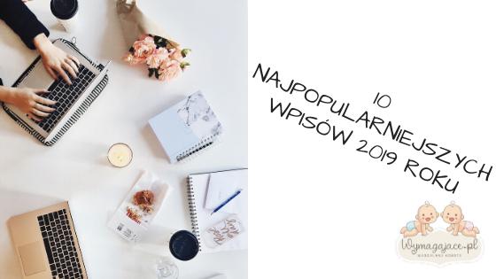 10 najpopularniejszych artykułów 2019 roku na Wymagajace.pl