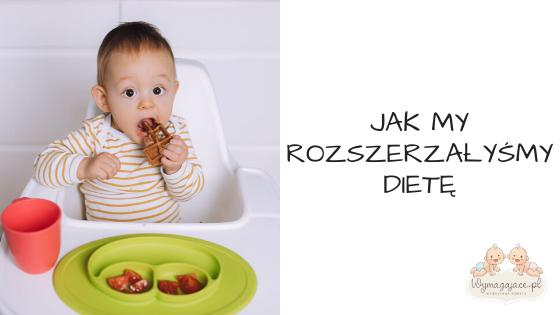 Jak my rozszerzałyśmy dietę